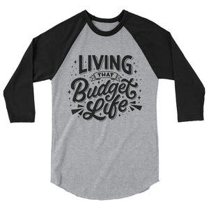 """Living That Budget Life"" Baseball T-Shirt"