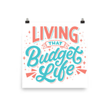 "Load image into Gallery viewer, ""Living That Budget Life"" Poster"