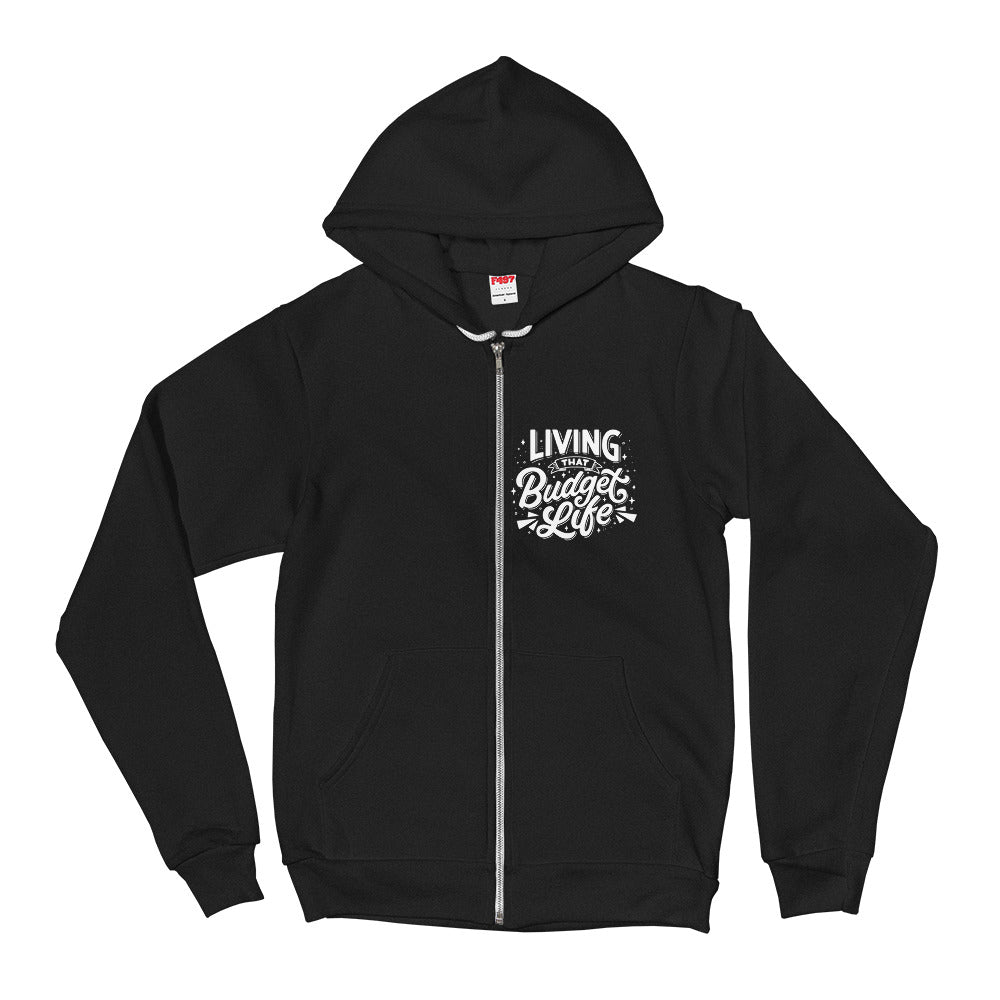 'Living That Budget Life' Zip Up Hoodie