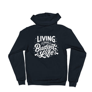 """Living That Budget Life"" Zip Up Hoodie"