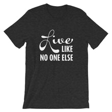 "Load image into Gallery viewer, ""Live Like No One Else"" White Font Short-Sleeve Unisex T-Shirt"