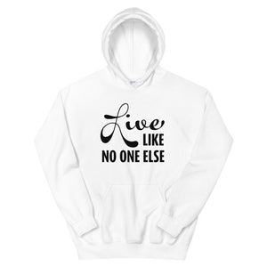 """Live Like No One Else"" White Hooded Sweatshirt"