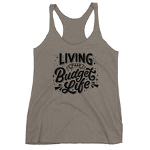 "Load image into Gallery viewer, ""Living That Budget Life"" Women's Racerback Tank"