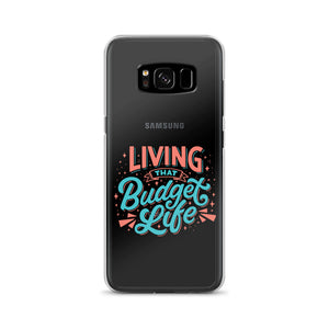 """Living That Budget Life"" Samsung Case"