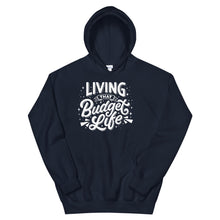 "Load image into Gallery viewer, ""Living That Budget Life"" Hooded Sweatshirt"