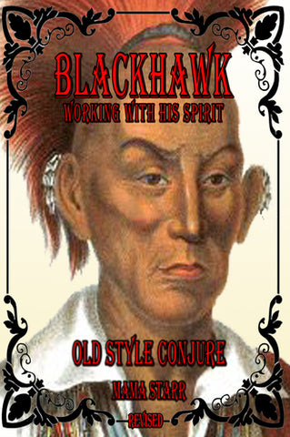 Blackhawk: Working with His Spirit by Starr Casas