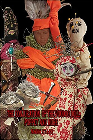 The Conjuration of the Voodoo Doll Puppet and More by Starr Casas