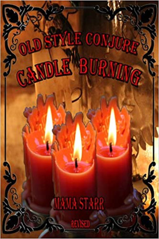 Old Style Conjure Candle Burning by Starr Casas