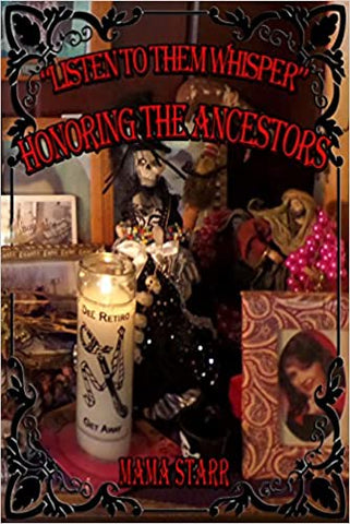 Listen to Them Whisper: Honoring the Ancestors by Starr Casas