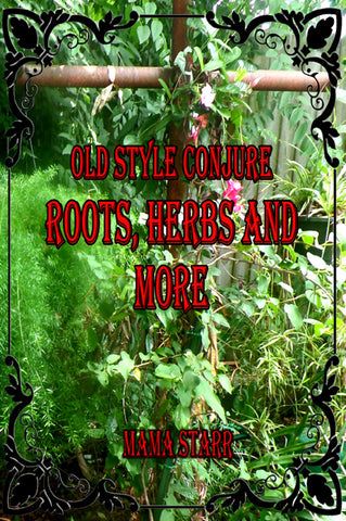 Roots, Herbs, and More by Starr Casas
