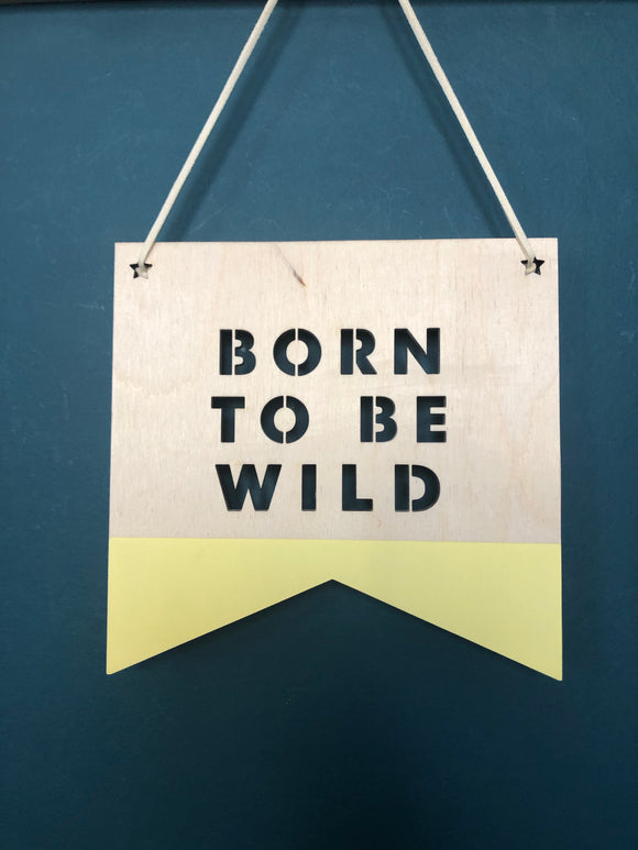 BORN TO BE WILD PLAQUE