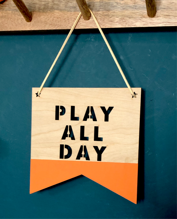PLAY ALL DAY PLAQUE