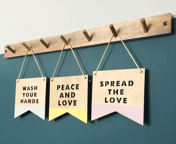 SPREAD THE LOVE, WASH YOUR HANDS, PEAVE AND LOVE PLAQUE
