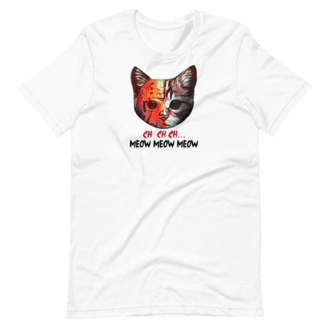 Ch ch Meow Meow Unisex T-Shirt