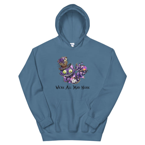 We're all Mad Here Unisex Hoodie