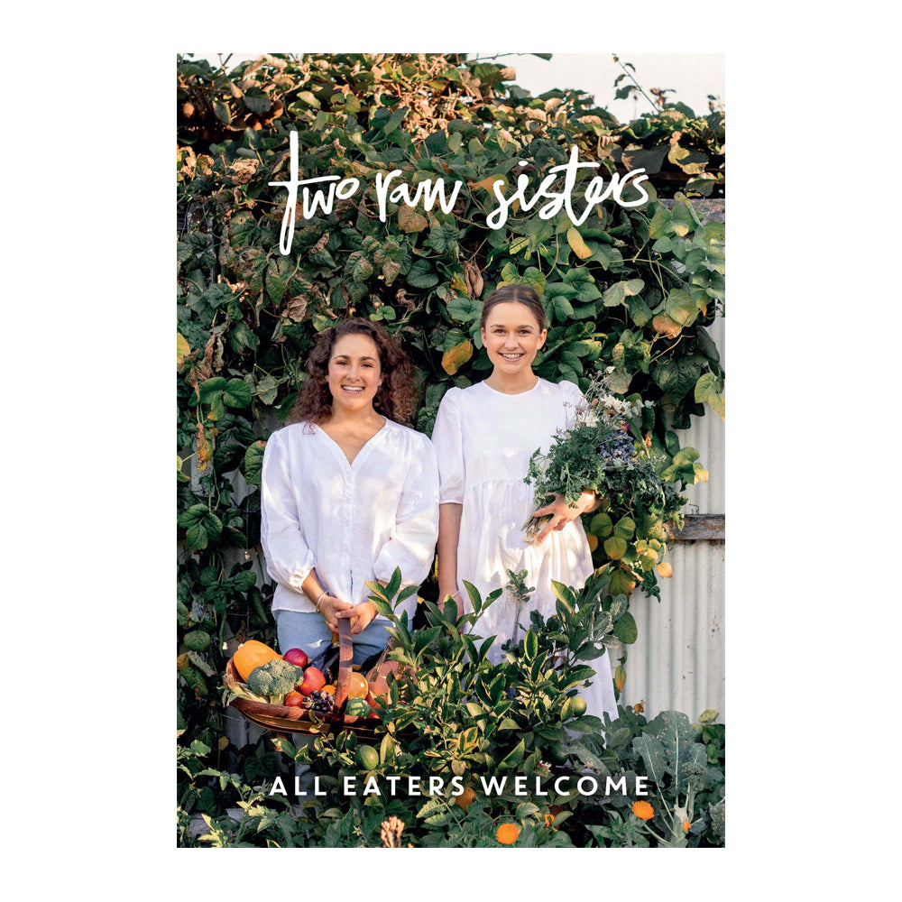 All Eaters Welcome by Two Raw Sisters - Cookbook
