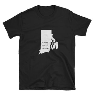 Rhode Island Home Sweet Home Value Unisex T-Shirt (available in multiple colors)