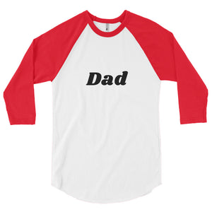 Dad 3/4 Sleeve Raglan Shirt (available in multiple colors)