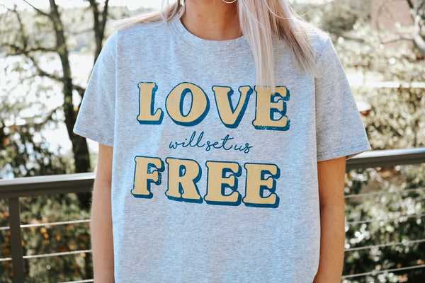 Love Will Set Us Free