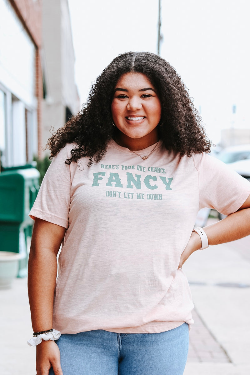Fancy Don't Let Me Down Tee