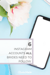 6 Instagram Accounts All Brides Need to Follow