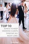 TOP 10 Songs to Keep Wedding Guests Dancing All Night Long