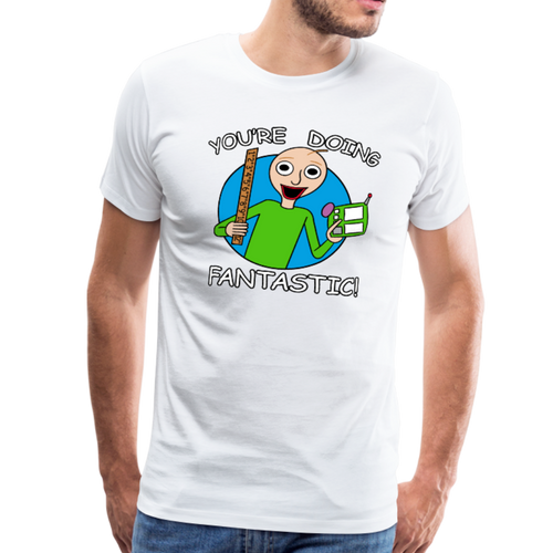 You're Doing Fantastic! Mens Premium T-Shirt - white