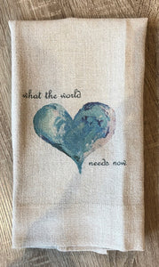 What The World Need Now Linen Dish Towel