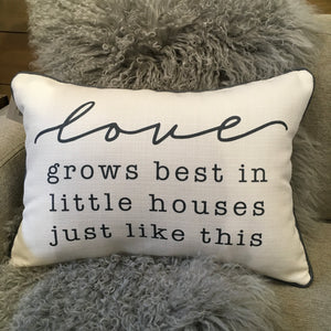 """Love Grows Best in Little Houses"" Accent Pillow"