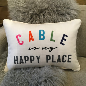 """Cable Is My Happy Place"" Pillow"