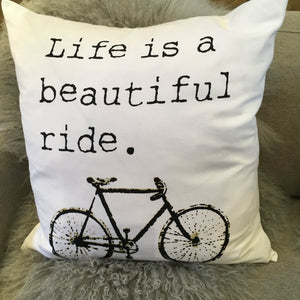 """Life Is A Beautiful Ride"" Pillow"