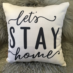 """Let's Stay Home"" Pillow"