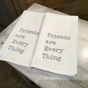 """Friends Are Everything"" Dish Towel"
