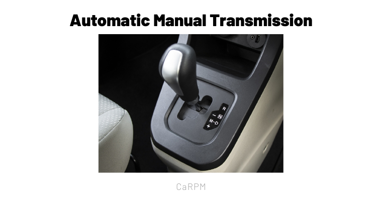 Automatic Manual Transmission | AMT | Everything You Need to Know