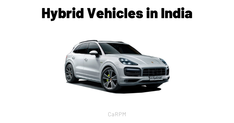 15 Best Hybrid Vehicles in India That You Can Buy