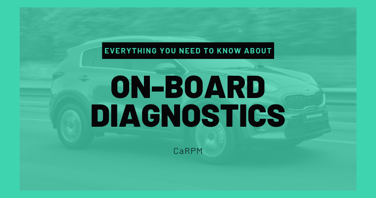 ON-BOARD DIAGNOSTICS EVERYTHING YOU NEED TO KNOW