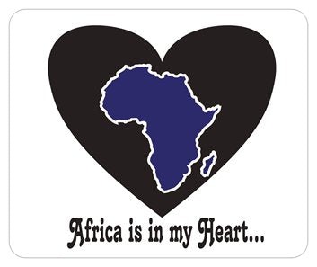 Africa is in my Heart V1 (In/Bk/Wh) Mousepad