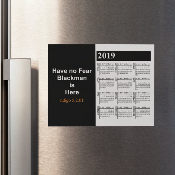 Have No Fear Blackman is Here V1 Calendar Refrigerator Magnet