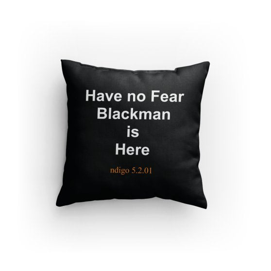 Have No Fear Black Man is Here V1 (Bk/Wh) Pillow