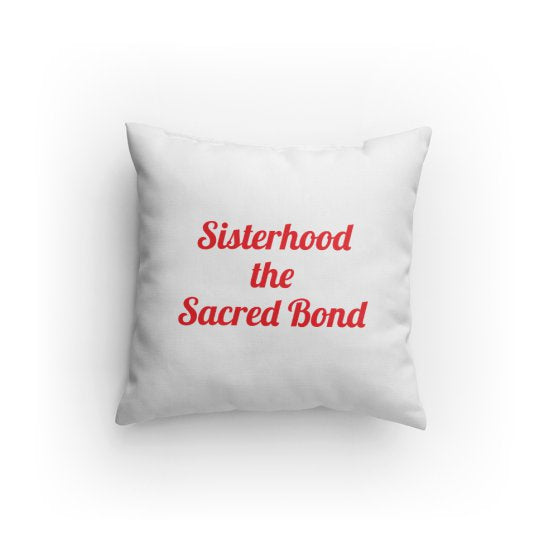Sisterhood the Sacred Bond V1 (Wh/Rd) (Pillow)
