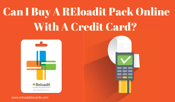 Can I Buy A Reloadit Pack With A Credit Card