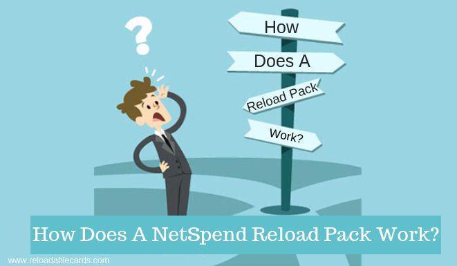 How Does A NetSpend Reload Pack Work