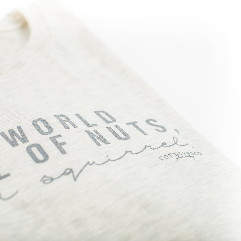 In A World Full Of Nuts Tee