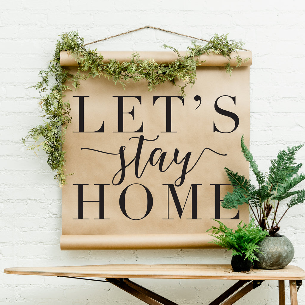 RETIRING- Let's Stay Home Scroll
