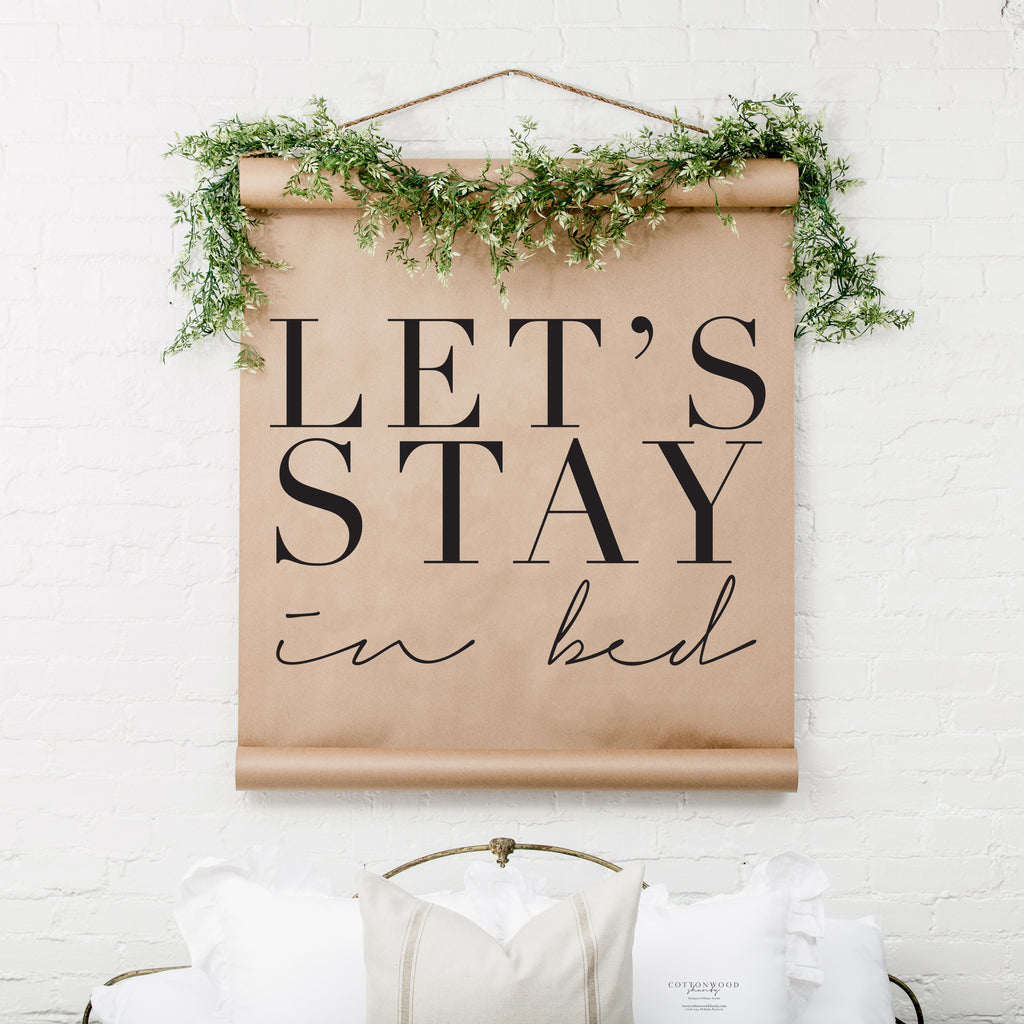 RETIRING- Let's Stay In Bed Scroll