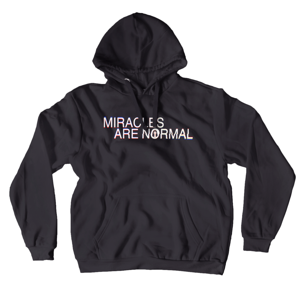 Miracles Are Normal Hoodie