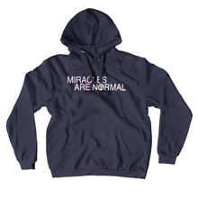 Load image into Gallery viewer, Miracles Are Normal Hoodie