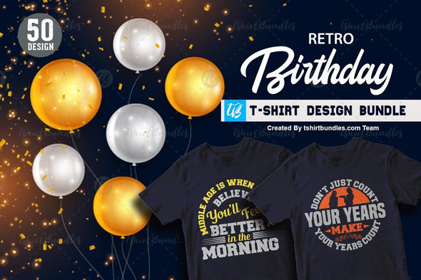 Vintage Retro Birthday T-shirt Design | Tshirtbundles