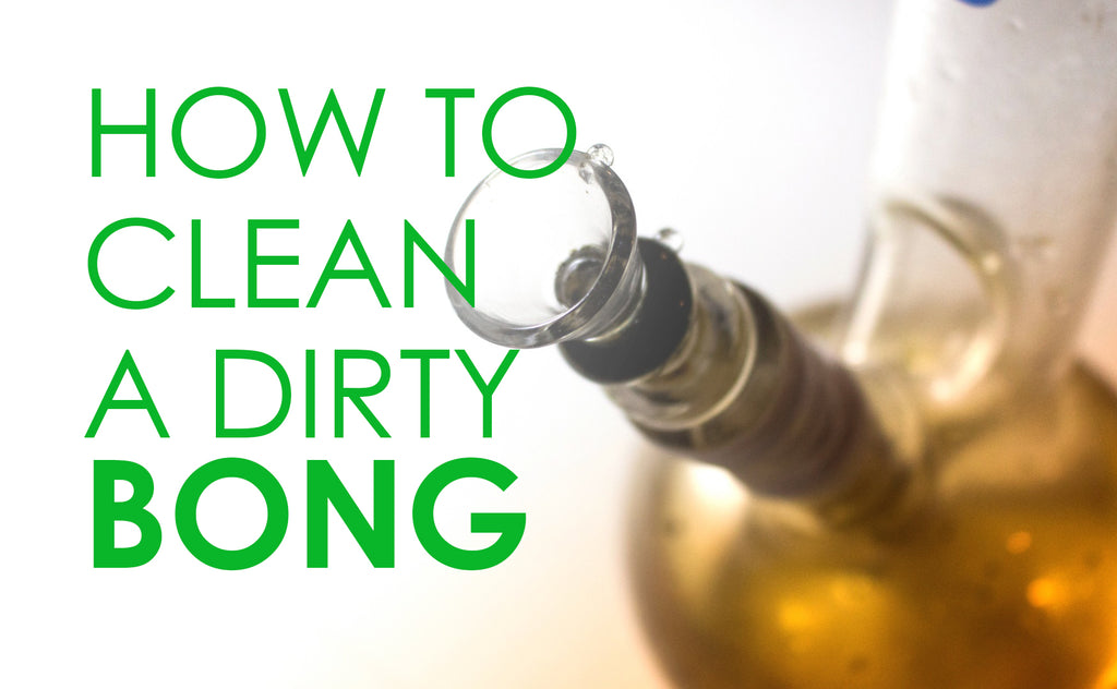how to clean a dirty bong