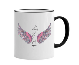 FAITH with Wings print on an 11 ounce mug!